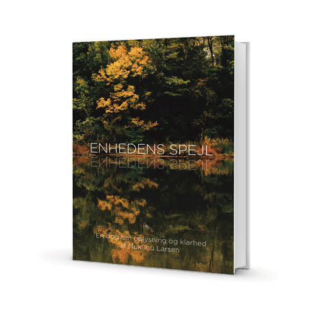 "Nukunu´s book ""Enhedes Spejl"" is now released in Danish language."